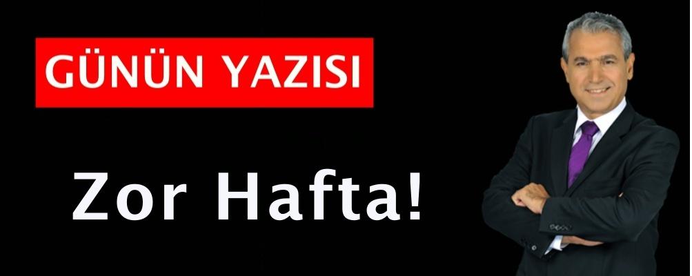 Zor Hafta!