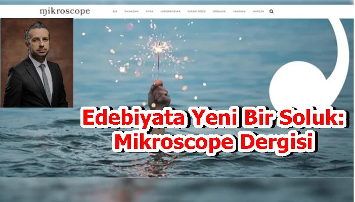 Edebiyata Yeni Bir Soluk: Mikroscope Dergisi