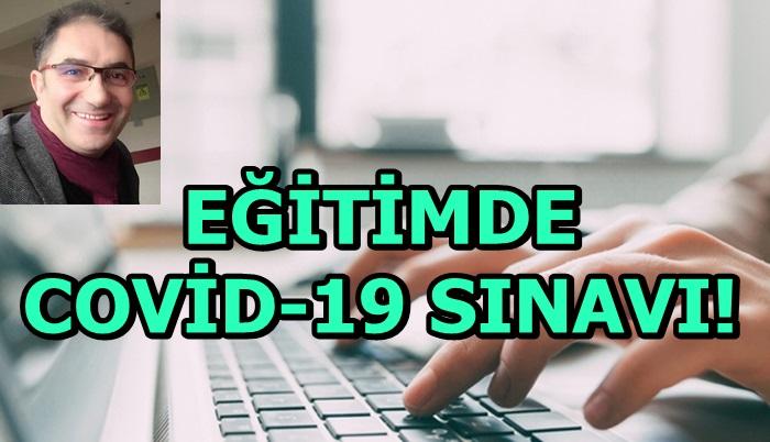 EĞİTİMDE COVİD-19 SINAVI!
