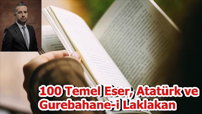 100 Temel Eser, Atatürk ve Gurebahane-i Laklakan