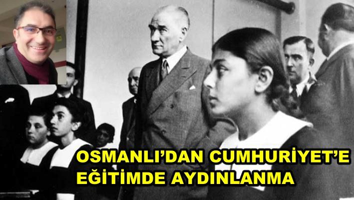OSMANLI'DAN CUMHURİYET'E EĞİTİMDE AYDINLANMA