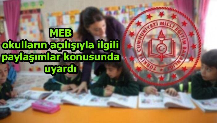 MEB, okulların açılışıyla ilgili paylaşımlar konusunda uyardı