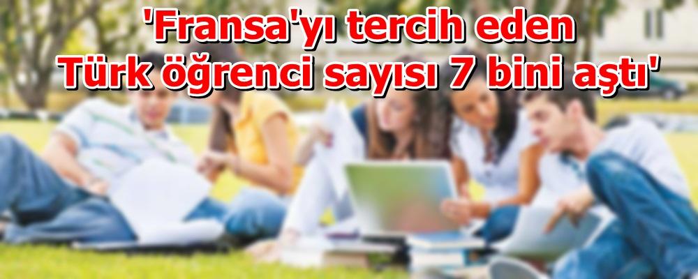 'Fransa'yı tercih eden Türk öğrenci sayısı 7 bini aştı'