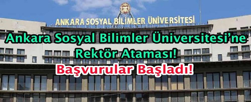 Ankara Sosyal Bilimler Üniversitesi'ne rektör ataması! Başvurular başladı!