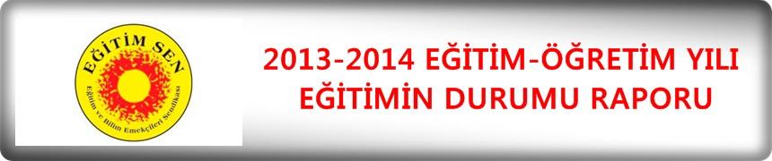 2013–2014 EĞİTİM-ÖĞRETİM YILI  EĞİTİMİN DURUMU RAPORU