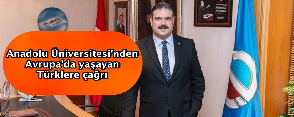 Anadolu Üniversitesi'nden Avrupa'da yaşayan Türklere çağrı