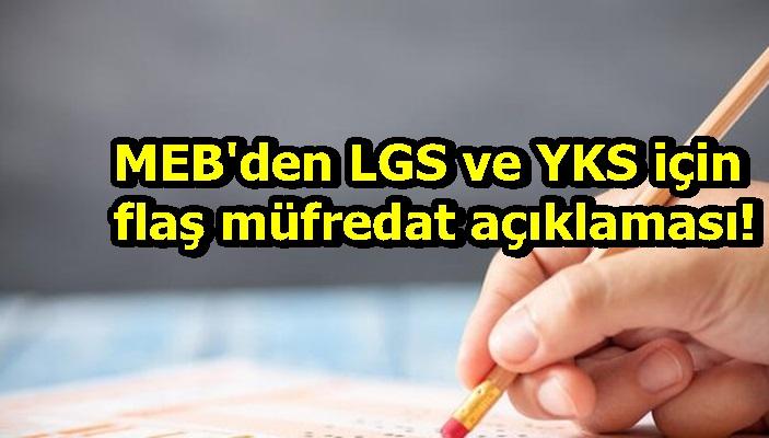 MEB'den LGS ve YKS için flaş müfredat açıklaması!