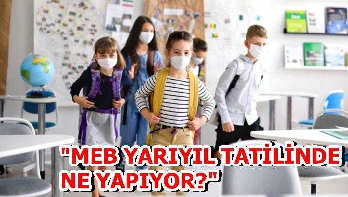 """""""MEB YARIYIL TATİLİNDE NE YAPIYOR?"""""""