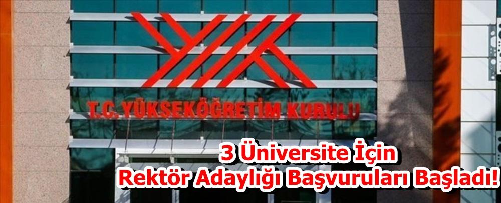 3 Üniversite İçin Rektör Adaylığı Başvuruları Başladı!