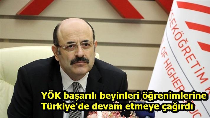 YÖK Başkanı Saraç başarılı beyinleri öğrenimlerine Türkiye'de devam etmeye çağırdı