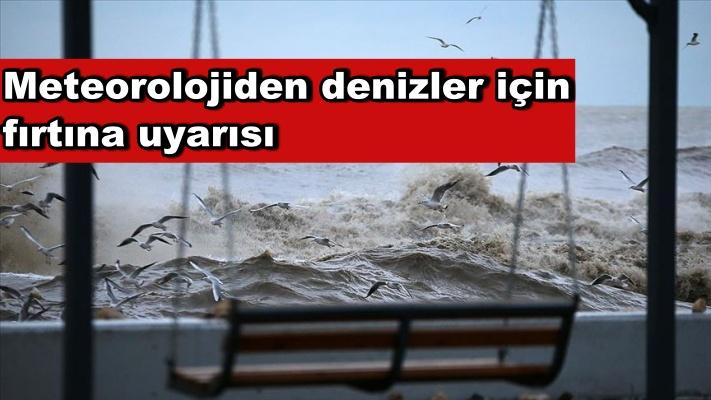 Meteorolojiden denizler için fırtına uyarısı
