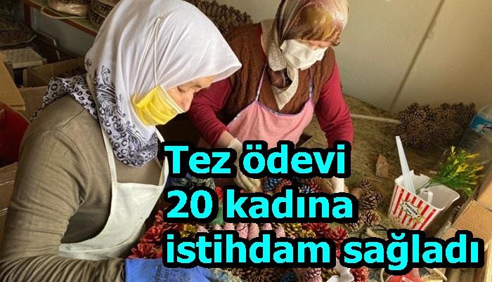 Tez ödevi 20 kadına istihdam sağladı