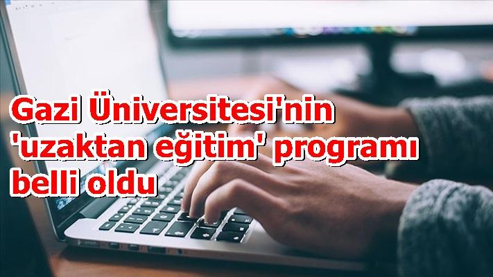 Gazi Üniversitesi'nin 'uzaktan eğitim' programı belli oldu
