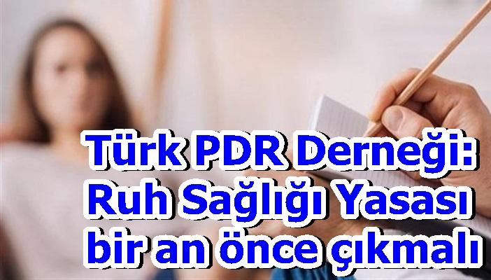 Türk PDR Derneği: Ruh Sağlığı Yasası bir an önce çıkmalı