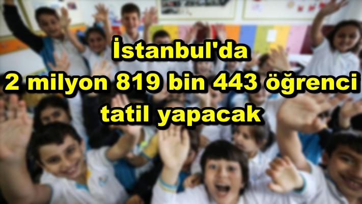 İstanbul'da 2 milyon 819 bin 443 öğrenci tatil yapacak