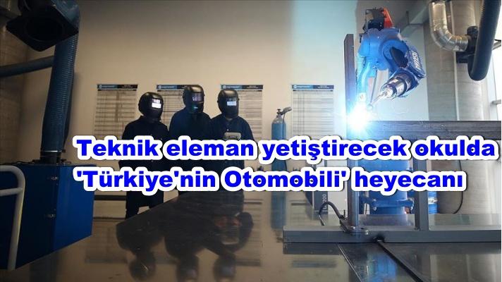 Teknik eleman yetiştirecek okulda 'Türkiye'nin Otomobili' heyecanı