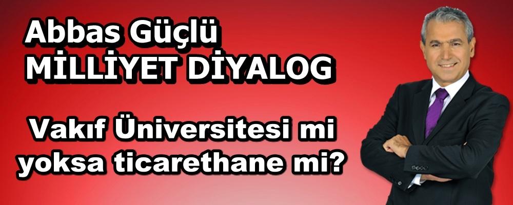 Vakıf Üniversitesi mi yoksa ticarethane mi?