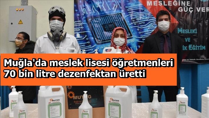 Muğla'da meslek lisesi öğretmenleri 70 bin litre dezenfektan üretti
