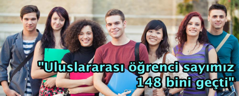 """""""Uluslararası öğrenci sayımız 148 bini geçti"""""""