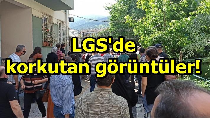 LGS'de korkutan görüntüler!