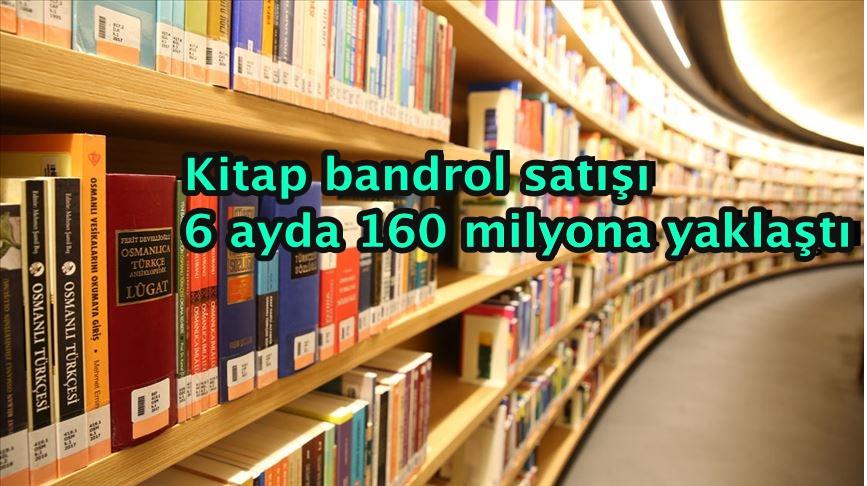 Kitap bandrol satışı 6 ayda 160 milyona yaklaştı