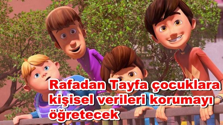Rafadan Tayfa çocuklara kişisel verileri korumayı öğretecek