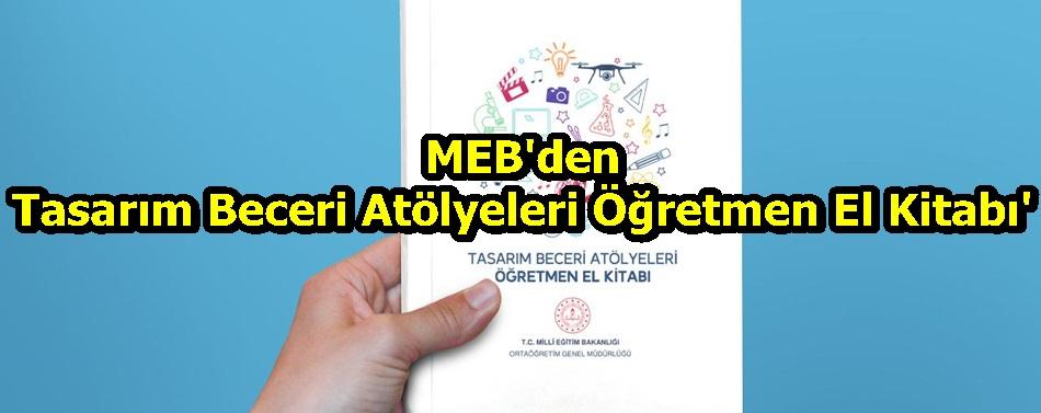 MEB'den 'Tasarım Beceri Atölyeleri Öğretmen El Kitabı'