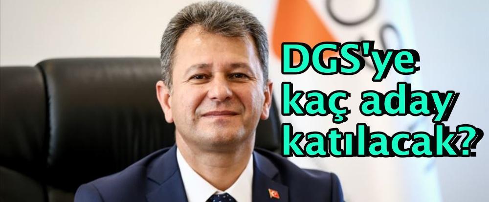 DGS'ye kaç aday katılacak?