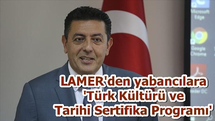 LAMER'den yabancılara 'Türk Kültürü ve Tarihi Sertifika Programı'