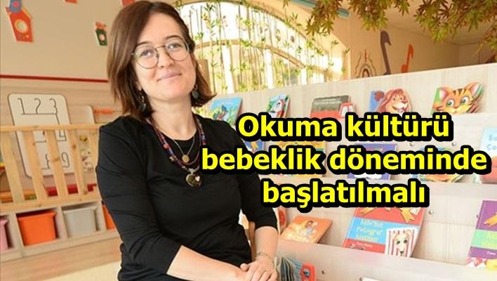 Okuma kültürü bebeklik döneminde başlatılmalı