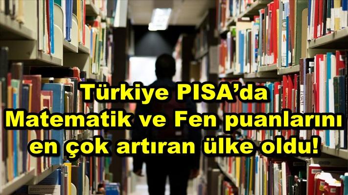 Türkiye PISA'da Matematik ve Fen puanlarını en çok artıran ülke oldu!