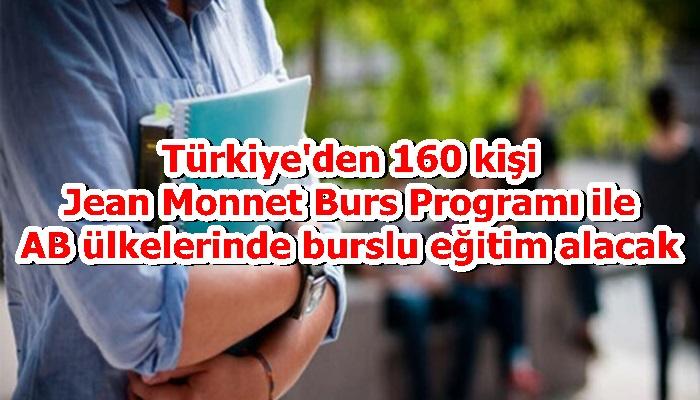 Türkiye'den 160 kişi Jean Monnet Burs Programı ile AB ülkelerinde burslu eğitim alacak