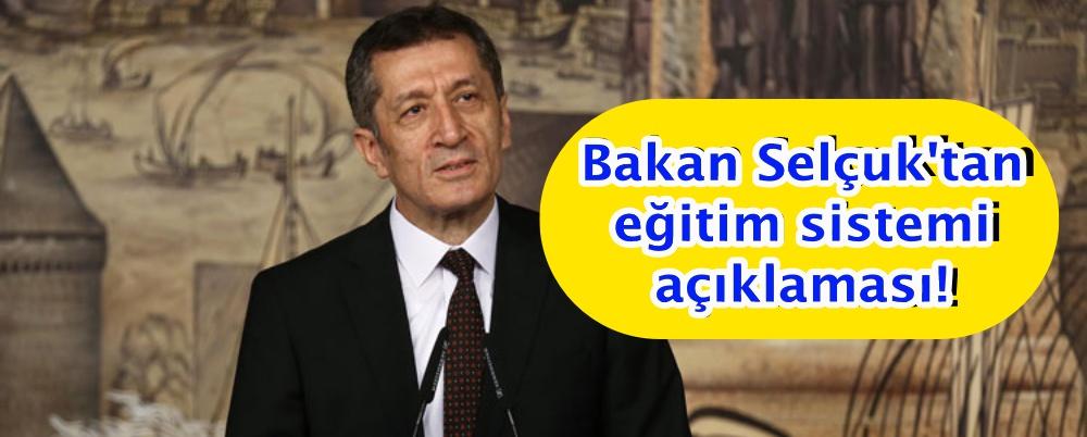 Bakan Selçuk'tan eğitim sistemi açıklaması!