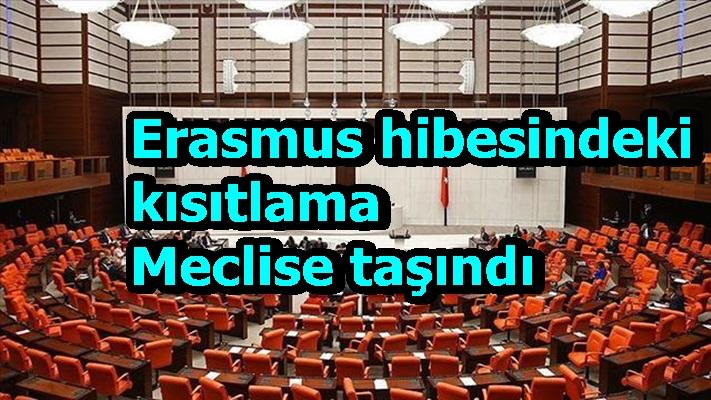 Erasmus hibesindeki kısıtlama Meclise taşındı