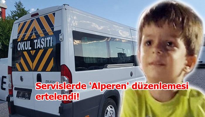 Servislerde 'Alperen' düzenlemesi ertelendi!