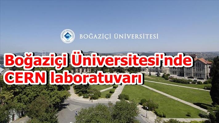 Boğaziçi Üniversitesi'nde CERN laboratuvarı