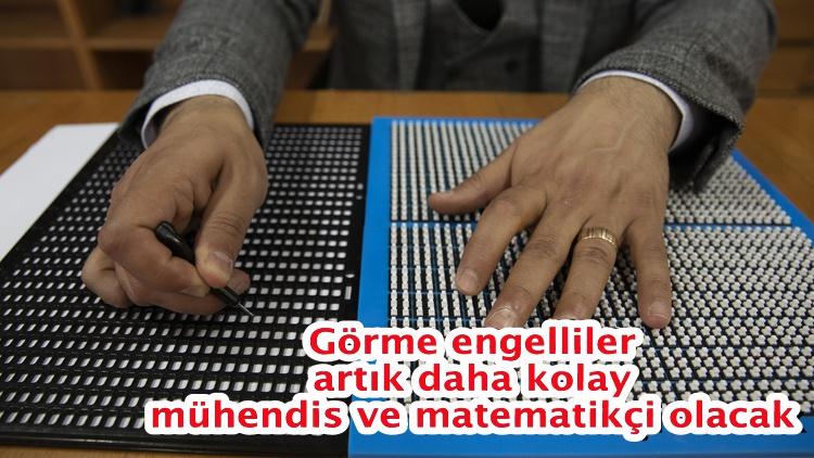 Görme engelliler artık daha kolay mühendis ve matematikçi olacak
