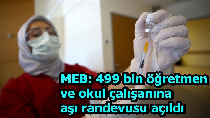 MEB: 499 bin öğretmen ve okul çalışanına aşı randevusu açıldı