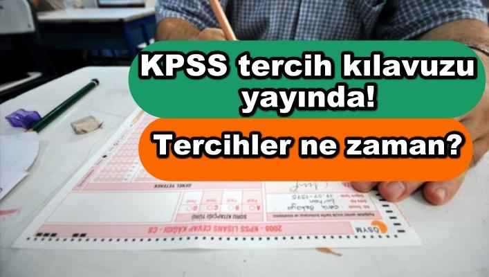 KPSS tercih kılavuzu yayında! Tercihler ne zaman?