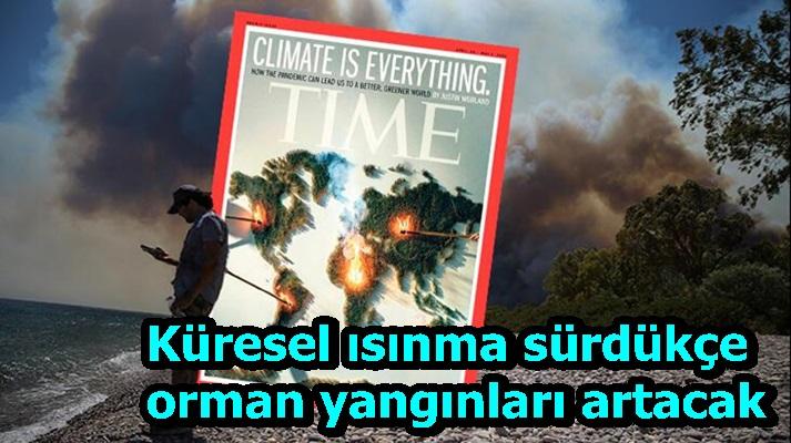 Küresel ısınma sürdükçe orman yangınları artacak