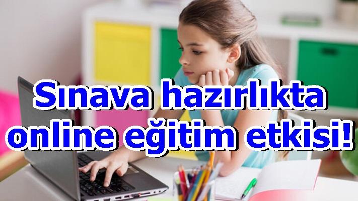 Sınava hazırlıkta online eğitimetkisi!
