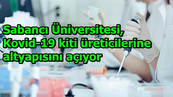 Sabancı Üniversitesi, Kovid-19 kiti üreticilerine altyapısını açıyor