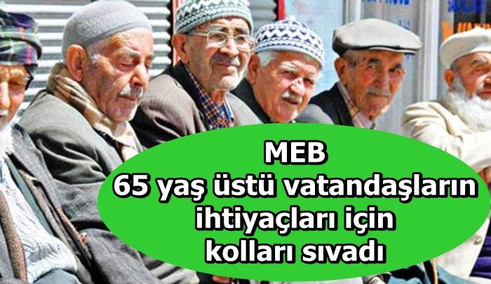 MEB 65 yaş üstü vatandaşların ihtiyaçları için kolları sıvadı