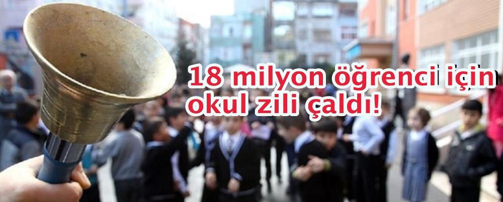 18 milyon öğrenci için okul zili çaldı!