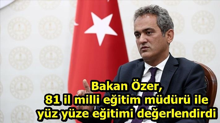 Bakan Özer, 81 il milli eğitim müdürü ile yüz yüze eğitimi değerlendirdi