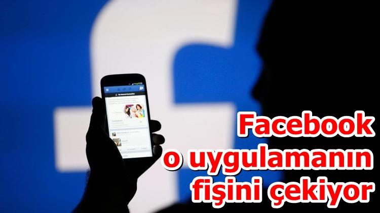 Facebook o uygulamanın fişini çekiyor