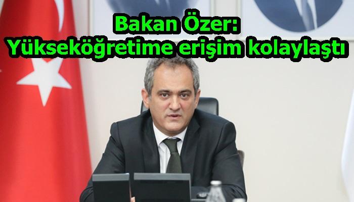 Bakan Özer: Yükseköğretime erişim kolaylaştı