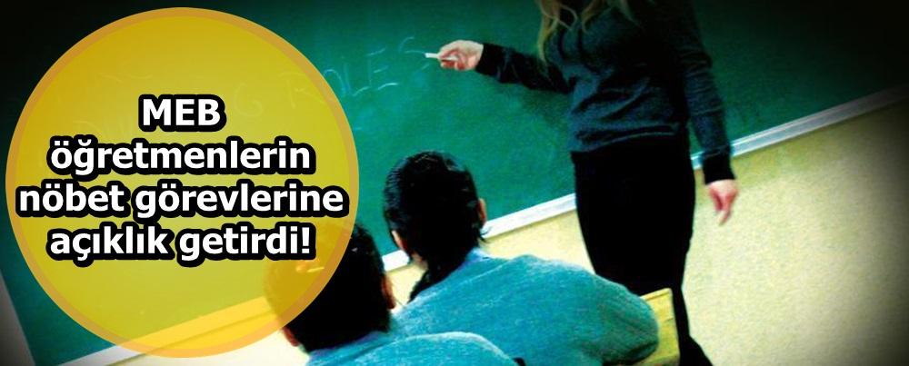 MEB öğretmenlerin nöbet görevlerine açıklık getirdi!