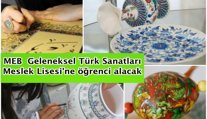 MEB  Geleneksel Türk Sanatları Meslek Lisesi'ne öğrenci alacak