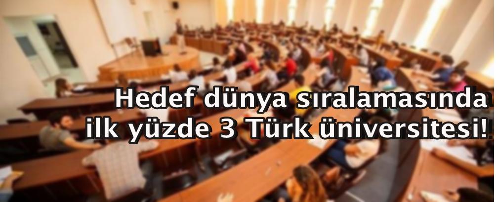 Hedef dünya sıralamasında ilk yüzde 3 Türk üniversitesi!